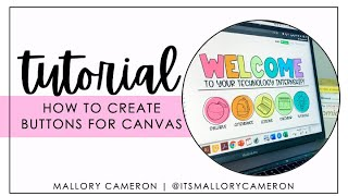 How to Create Customized Canvas Buttons/Icons | Tutorial