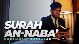 Muzammil Hasballah - AN-NABA' FULL (New)