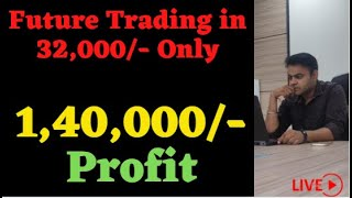 Bank Nifty Future Trading in 32,000/- Only | Profit 1,40,000/-