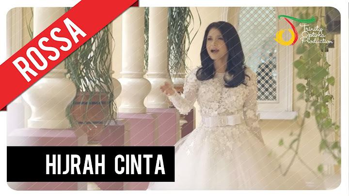 rossa  hijrah cinta  official video clip