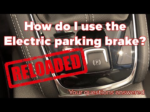 How do I use my electronic parking brake? Reloaded