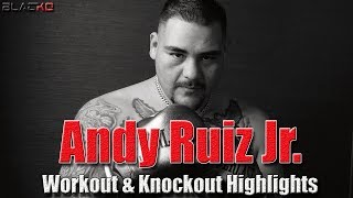 Andy Ruiz Jr | Exclusive Workout and Knockout Highlights