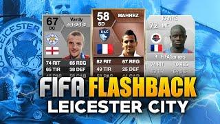 FIFA FLASHBACK | MAHREZ, VARDY & KANTÉ | ESPECIAL LEICESTER CITY