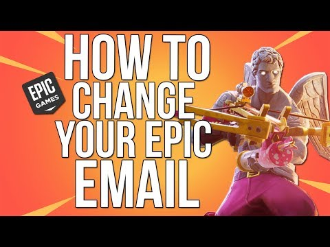 How To Change Your Epic Games Email / Fortnite Email - New Method (2018)