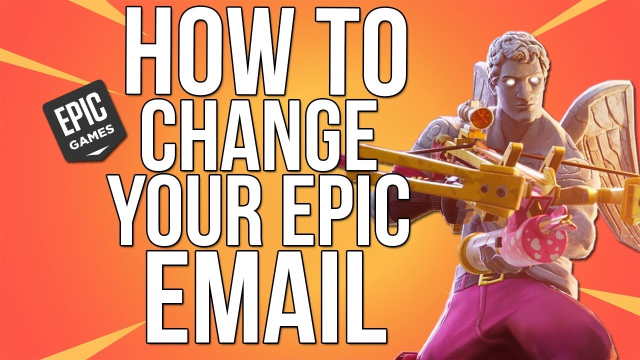 how to change your epic games email fortnite email new method 2018 - changer d email fortnite