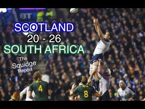 Scotland 20 - 26 South Africa | The Squidge Report