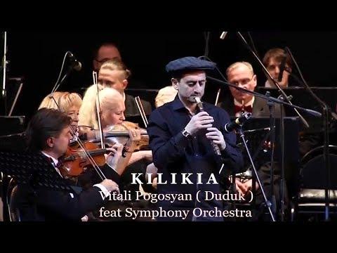Vitali Poghosyan ( Duduk ) feat Symphony Orchestra - Kilikia