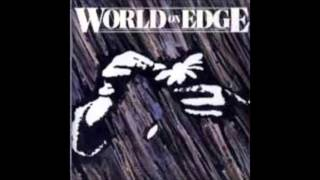 Watch World On Edge Burning Bridges video
