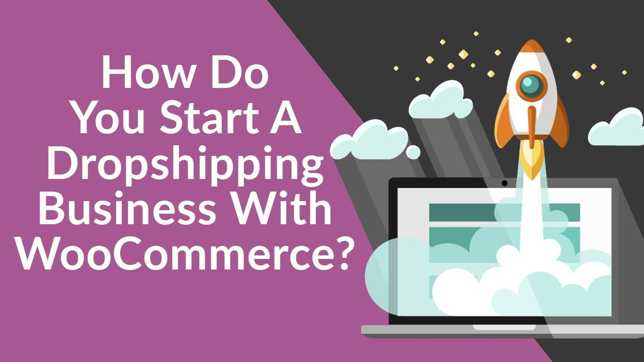 WooCommerce Dropshipping - A Complete Guide for 2019 | Dropified