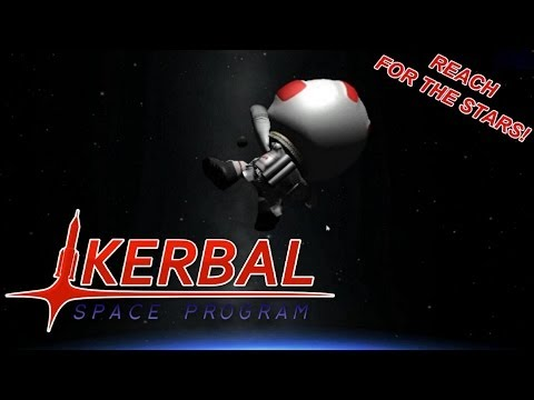 Kerbal Space Program - Ch.1 - REACH FOR THE STARS!