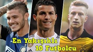 En Yakışıklı 10 Futbolcu