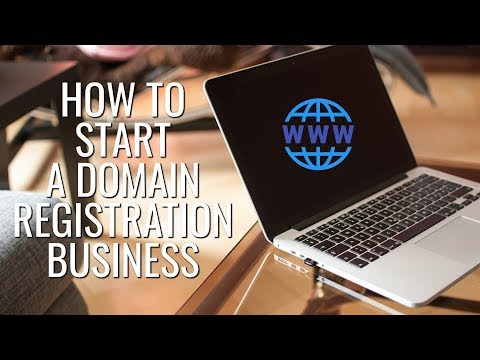 How To Start A Domain Registration Business