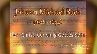 Johann Michael Bach, Herr Christ der einig Gottes Sohn