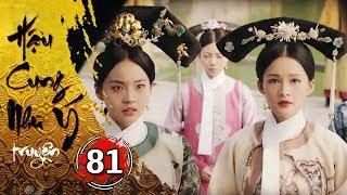 Hậu Cung Như Ý Truyện - Tập 81 [FULL HD] | Phim Cổ Trang Trung Quốc Hay Nhất 2018