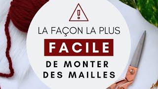 COMMENT COMMENCER UN TRICOT: MONTER DES MAILLES (MÉTHODE FACILE AVEC LE POUCE)