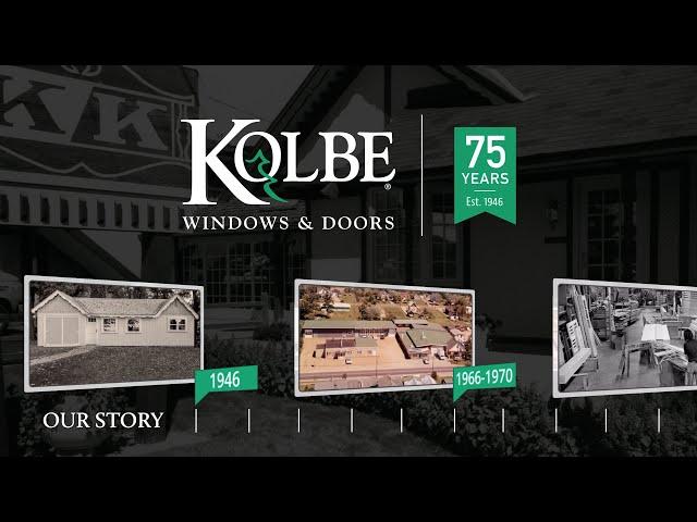 Kolbe Windows & Doors 75th Anniversary-Our Story