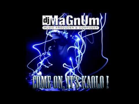 Dj MaGnUm - Come On,  It's Kaolo! (Original Mix)