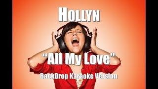 """Hollyn """"All My Love"""" BackDrop Christian Karaoke"""