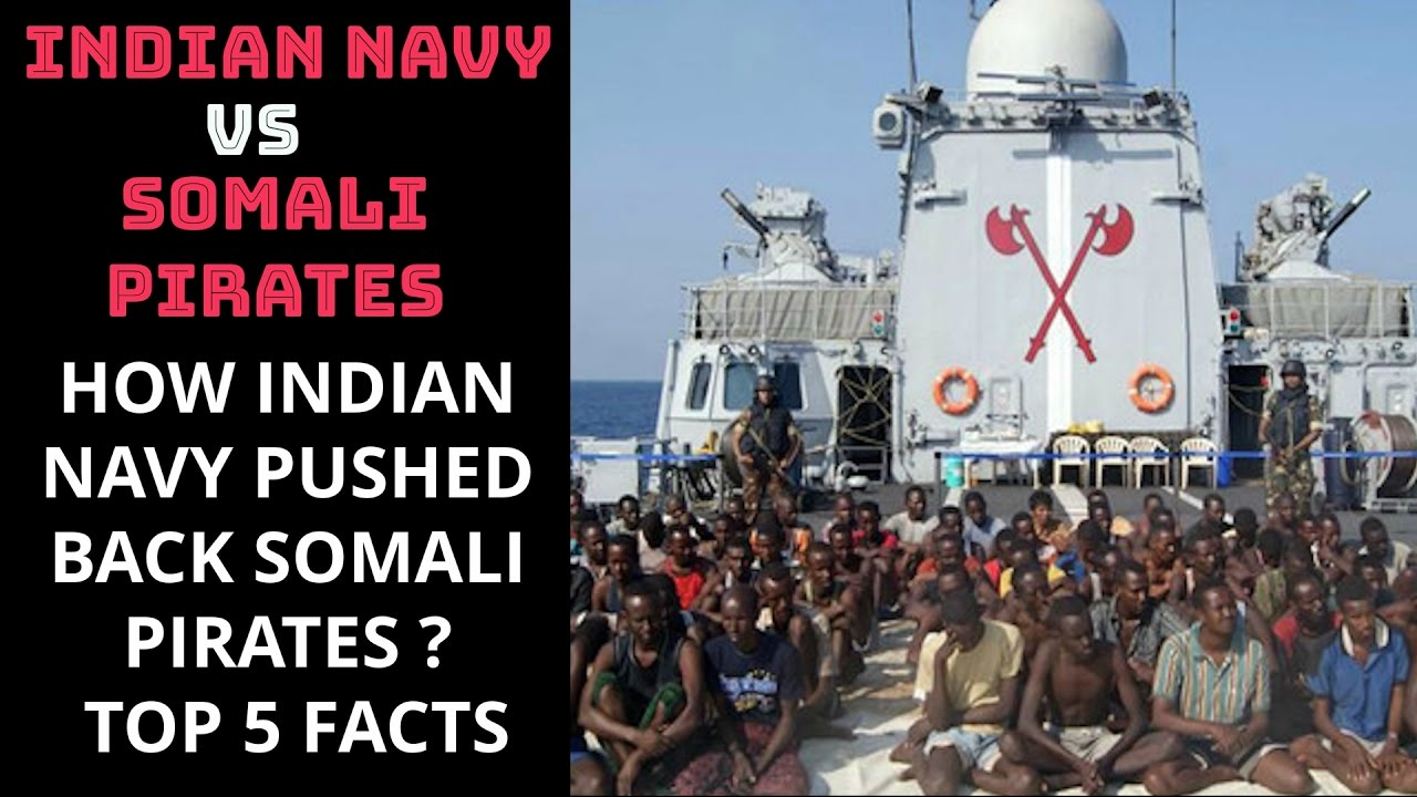 HOW INDIAN NAVY PUSHED BACK SOMALI PIRATES ? TOP 5 FACTS