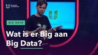 Het lijkt het gouden ei van deze eeuw: big data. Maar wat is het no...