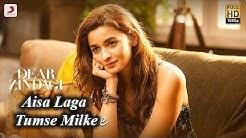 Aisa Laga Tumse Milke - Dear Zindagi | Arijit Singh | Gauri Shinde | Alia | Shah Rukh | Amit