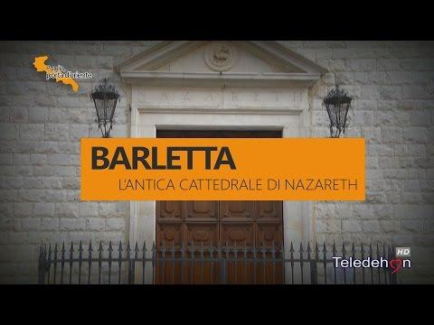PUGLIA, PORTA D'ORIENTE - 10 - BARLETTA: L'ANTICA CATTEDRALE DI NAZARETH