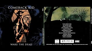 Comeback Kid - Wake the Dead [ FULL ALBUM ]