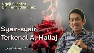 Syair Terkenal Al Hallaj Ngaji Filsafat Dr Fahruddin Faiz