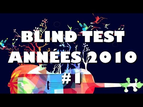 BLIND TEST ANNÉES 2010 (60 EXTRAITS) - AVEC RÉPONSES #1
