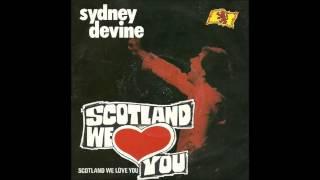 Sydney Devine - Scotland We Love You
