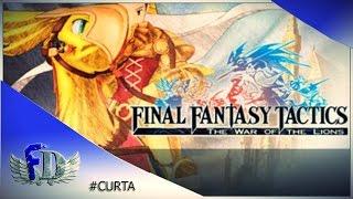 Final Fantasy Tactics: The War of the Lions - Delita's Will (Dublado PT-BR)