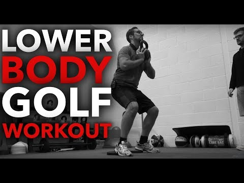 LOWER BODY GOLF WORKOUT – Getting Golf Fit