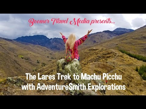 Peru: The Lares Trek to Machu Picchu