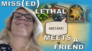 [Hearthstone] Miss(ed) Lethal meets a friend