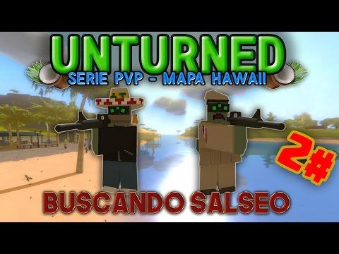 UNTURNED HAWAII - SERIE PVP LORDSEBAX CON DANVIP | #2 | BUSCANDO SALSEO