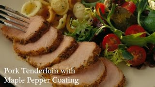 Ontario Pork Cooking: Pork Tenderloin With Maple Pepper Coating
