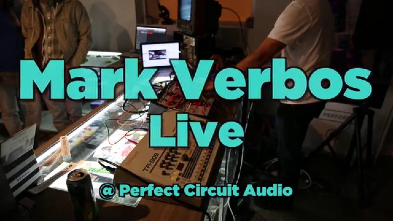 Mark Verbos Live Performance @ Perfect Circuit Audio (1/18/16)