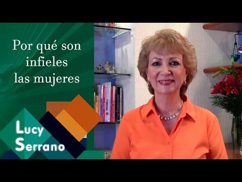 Por qué son infieles las mujeres - Lucy Serrano