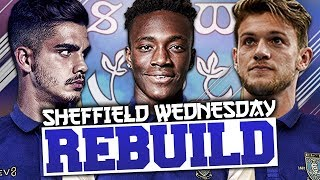 REBUILDING SHEFFIELD WEDNESDAY!!! FIFA 18 Career Mode