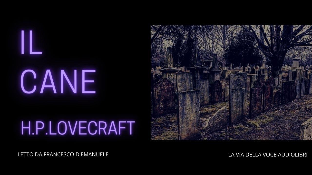 Download H.P. Lovecraft - Il Cane - Audio racconto
