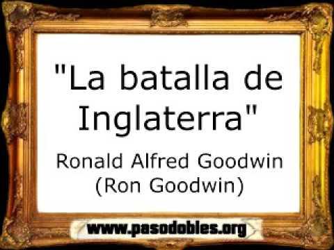 La Batalla de Inglaterra - Ronald Alfred Goodwin (Ron Goodwin) [Marcha Militar]