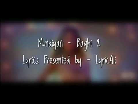 (LYRiCS) Mundeya (Lyrical Video) - Baaghi 2 - Tiger Shroff