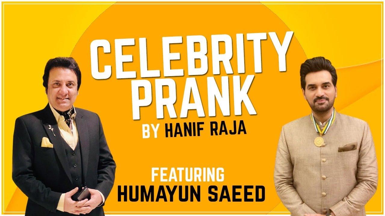 Celebrity Prank: Humayun Saeed (Actor) | Hanif Raja