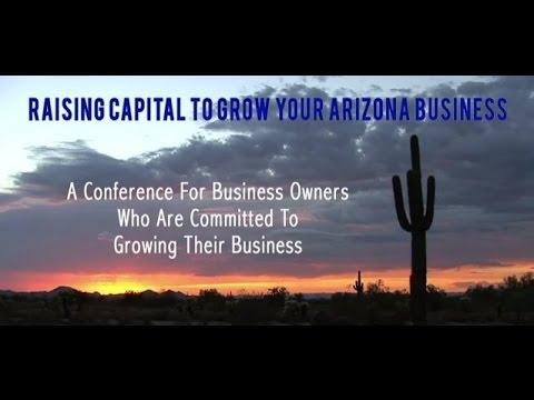 Arizona Business Council - Raising Capital To Grow Your Arizona Business