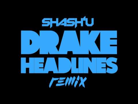 Headlines - Drake (Shash'U Remix)