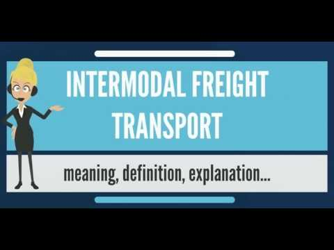 What Is INTERMODAL FREIGHT TRANSPORT? What Does INTERMODAL FREIGHT TRANSPORT Mean?