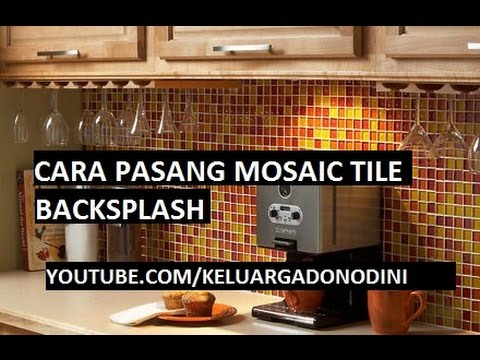 tutorial how to install a glass mosaic tile backsplash kitchen set pasang mozaik tile di dapur - Installing Glass Mosaic Tile Backsplash