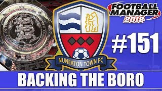 Backing the Boro FM18 | NUNEATON | Part 151 | COMMUNITY SHIELD | Football Manager 2018