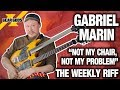 THE WEEKLY RIFF: Gabriel Marin (CONSIDER THE SOURCE) | GEAR GODS