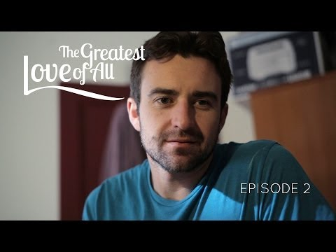 THE GREATEST LOVE OF ALL web series - ep 2